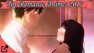 Top 25 Romance Anime 2017 (All The Time)