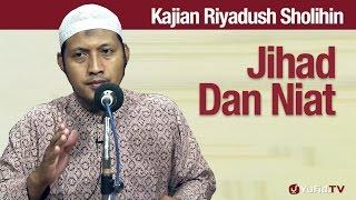 Kajian Riyadush Sholihin #25: Jihad dan Niat - Ustad Zaid Susanto, Lc