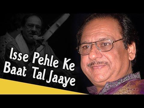 Isse Pehle Ke Baat Tal Jaaye - Ghulam Ali Hit Ghazals - Pakistani Popular Ghazals video