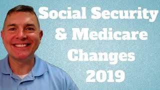 Social Security & Medicare Changes 2019