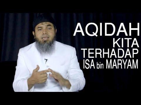 Serial Aqidah Islam (25): Bagaimana Aqidah Kita Terhadap Isa Bin Maryam - Ustadz Afifi Abdul Wadud