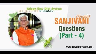 NEW DIET SYSTEM - SANJIVANI(enema) Questions - Part-4