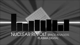 Nuclear Revolt - Space Invaders (Electro House | plasma.digital)