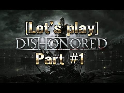 [Let's Play] Dishonored #1
