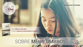 SOBRE MEUS OMBROS - Minuto com Deus