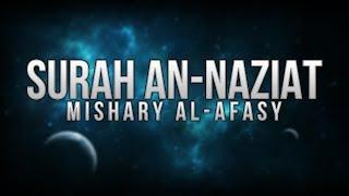 Mishary Rashid Al Afasy – Surah An-Nāzi`āt (Khalaf Qi'rat)