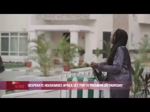 DESPERATE HOUSEWIVES AFRICA SET FOR TV PREMIERE ON THURSDAY - EL NOW News
