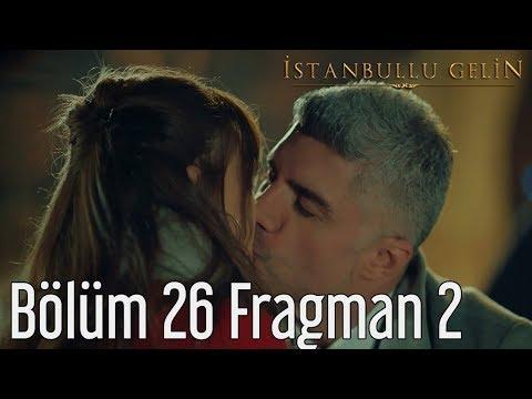 İstanbullu Gelin 26. Bölüm 2. Fragman