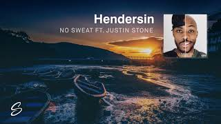 Hendersin - No Sweat (feat. Justin Stone)