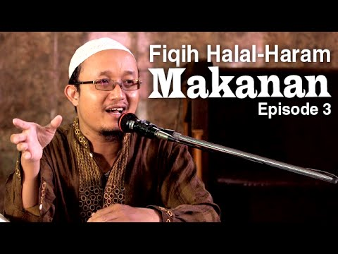 Fiqih Halal-Haram Makanan 3 - Ustadz Aris Munandar