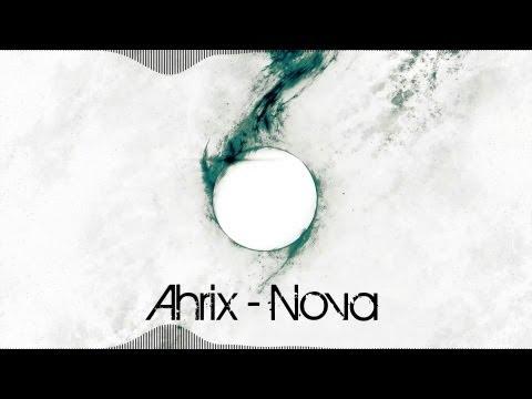 Ahrix - Nova [1 Hour Version] [320kbps]