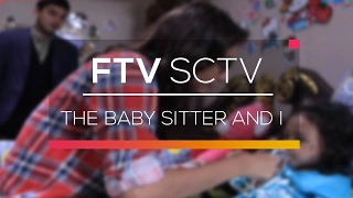 FTV SCTV - The Baby Sitter and I