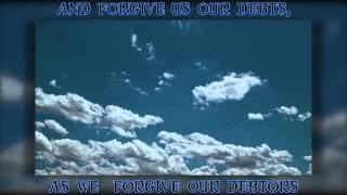 """""""The Lord's Prayer""""  """"Our Father Who Art in Heaven"""" Praise & Worship Song"""