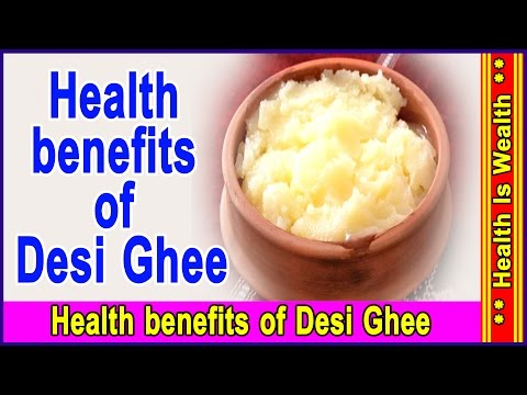 देसी घी के फायदे । Health benefits of Desi Ghee - Shudh Deshi Ghee Ke Fayde
