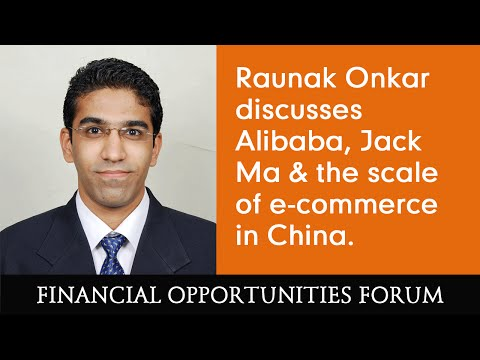 Raunak Onkar discusses Alibaba, Jack Ma & the scale of e-commerce in China