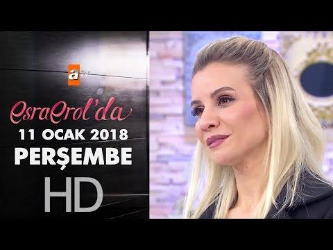 Esra Erol'da 11 Ocak 2018 Perşembe - 524. bölüm