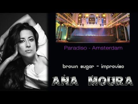 Ana Moura *2013 Amsterdam* Brown Sugar - Improviso