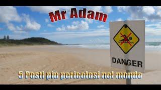 5 POSTI PIU' PERICOLOSI AL MONDO - Mr Adam