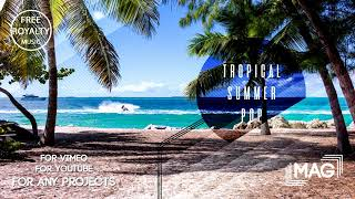 """Tropical Summer Pop "" Commercial Royalty Free Music For Videos, Presentations"
