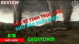 Review phim Geostorm (Siêu Bão Địa Cầu) - Nguyên nhân khiến siêu bão quét sạch địa cầu! - Khen Phim