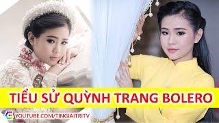 Quỳnh Trang Bolero là ai? Tiểu sử thiên thần bolero Quỳnh Trang - TIN GIẢI TRÍ