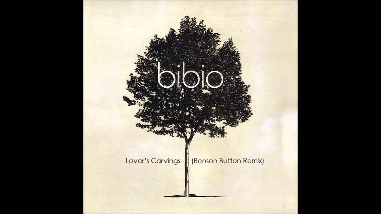 Bibio lover s carvings benson button remix youtube