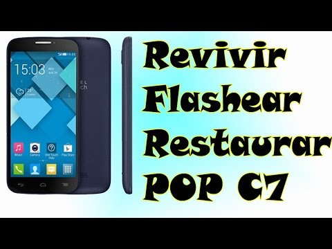 flashear   revivir   restaurar ALCATEL OT POP C7