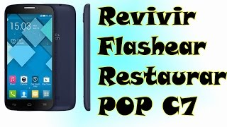 flashear | revivir | restaurar ALCATEL OT POP C7
