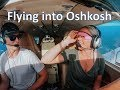 FLYING MY PLANE INTO OSHKOSH! Osh 2019