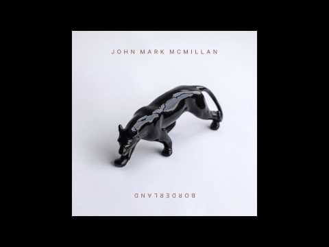 John Mark Mcmillan - Borderland
