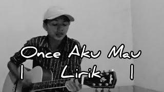Once - Aku Mau  Cover By Bagas