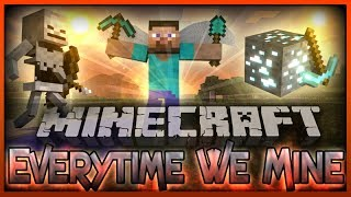 "♫""Everytime We Mine "" - A MineCraft Parody of Everytime We Touch By Cascada (Music Video)"