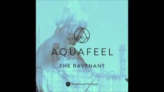 Aquafeel - The Ravenant ᴴᴰ