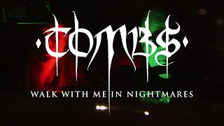 TOMBS - Walk With Me in Nightmares