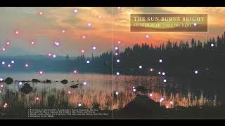 The Sun Burns Bright - Through Dusk, Came The Light [Full Album]