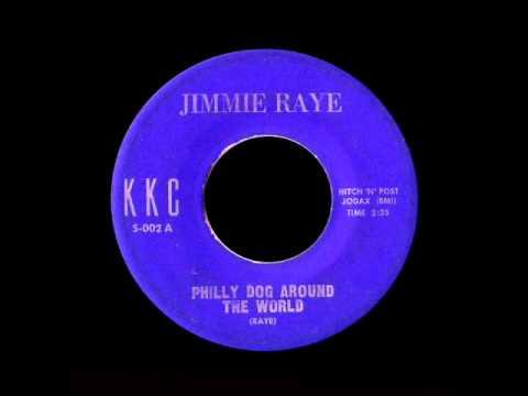 Jimmie Raye - Philly Dog Around The World