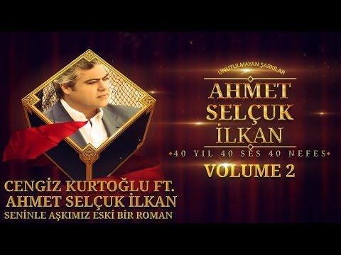 Cengiz Kurtoğlu Ft. Ahmet Selçuk İlkan - Seninle Aşkımız Eski Bir Roman ( Official Audio )