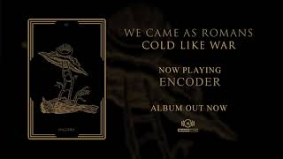 We Came As Romans - Encoder (OFFICIAL AUDIO)