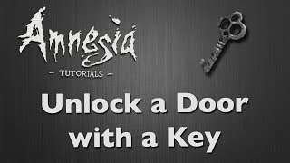 [Tutorial] Amnesia - Key Unlock a Door [1440p HD]