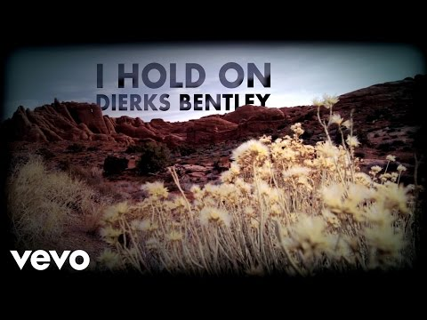 Dierks Bentley - I Hold On (Lyric Video)