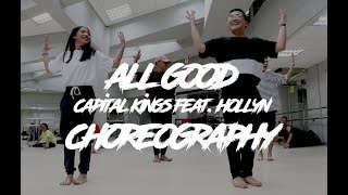 Capital Kings -  All Good (with hollyn) / Kristian Choreography 2018