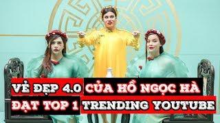MV trở lại của Hồ Ngọc Hà đạt top 1 trending YouTube Việt Nam