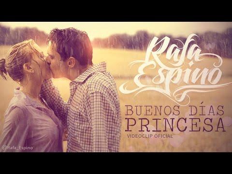 Rafa Espino - Buenos días princesa (Videoclip Oficial HD)