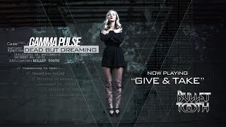 GAMMA PULSE - Give & Take (Lyric Video)