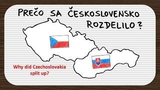 Why did Czechoslovakia split up? (Prečo sa Československo rozdelilo?)