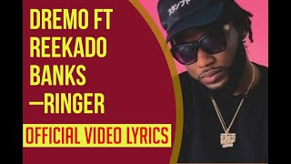 Dremo Ft  Reekado Banks – Ringer Official Video Lyrics