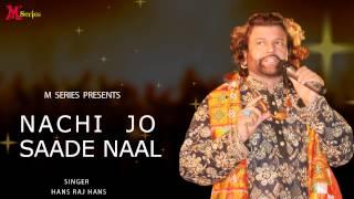 download lagu Hans Raj Hans  Nachi Jo Saade Naal  gratis