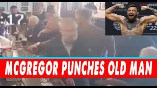 Conor Mcgregor Punches Old Man in Bar - MY REACTION