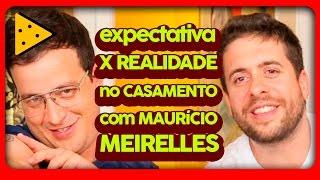 CASAMENTOS: EXPECTATIVA X REALIDADE FT. MAURÍCIO MEIRELLES | RAFA CORTEZ NO LOVE TRETA