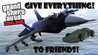 GET ANY AIRCRAFT OR VEHICLE FROM YOUR FRIEND FOR FREE -  GTA 5 ONLINE - GIVE CARS TO FRIENDS